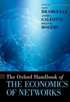 The Oxford Handbook of the Economics of Networks by Andrea Galeotti