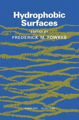Book Hydrophobic Surfaces by Fowkes, Frederick