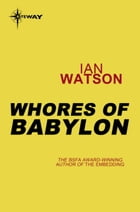 Whores of Babylon by Ian Watson