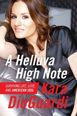 Book A Helluva High Note: Surviving Life, Love, and American Idol by Kara Dioguardi