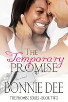 The Temporary Promise by Bonnie Dee