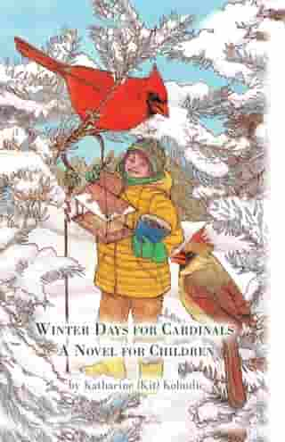 Winter Days for Cardinals: A Novel for Children
