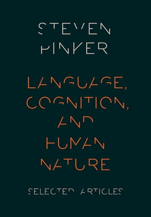Language,  Cognition,  and Human Nature Selected Articles
