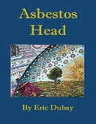 Asbestos Head by Eric Dubay