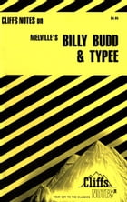 CliffsNotes on Melville's Billy Budd & Typee, Revised Edition by Mary Ellen Snodgrass