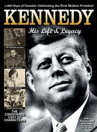 Kennedy: His Life and Legacy