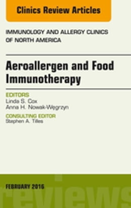 Book Aeroallergen and Food Immunotherapy, An Issue of Immunology and Allergy Clinics of North America, E… by Linda S. Cox, MD