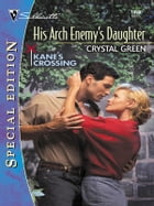 His Arch Enemy's Daughter by Crystal Green