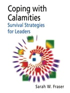 Coping with Calamities: Survival strategies for leaders