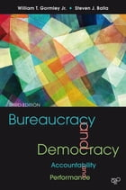 Bureaucracy and Democracy: Accountability and Performance