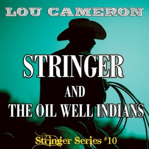 Stringer and the Oil Well Indians by Lou Cameron