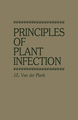 Book Principles of Plant Infection by Van Der Plank, J