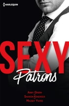 Sexy patrons: Sexy et... Imprévisible - Sexy et... Troublant - Sexy et... Audacieux by Abby Green