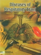 Diseases of Respiratory Tract: Nose, Throat, Chest & Lungs by Dr. Nistha