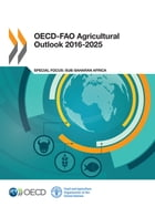 OECD-FAO Agricultural Outlook 2016-2025 by Collectif