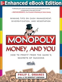Monopoly, Money, and You: How to Profit from the Game's Secrets of Success ENHANCED EBOOK: How to…