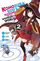 Konosuba: God's Blessing on This Wonderful World!, Vol. 2 (manga) by Natsume Akatsuki