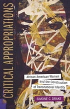 Critical Appropriations: African American Women and the Construction of Transnational Identity