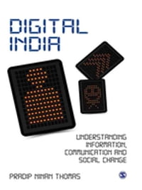 Digital India: Understanding Information, Communication and Social Change