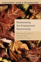 Reassessing the Employment Relationship by Professor Paul Blyton