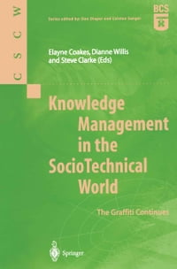 Knowledge Management in the SocioTechnical World: The Graffiti Continues