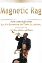 Magnetic Rag Pure Sheet Music Duet for Alto Saxophone and Tenor Saxophone, Arranged by Lars Christian Lundholm by Pure Sheet Music