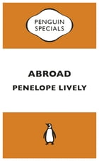 Abroad (Penguin Specials) by Penelope Lively
