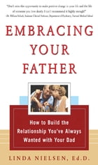 Embracing Your Father by Linda Nielsen