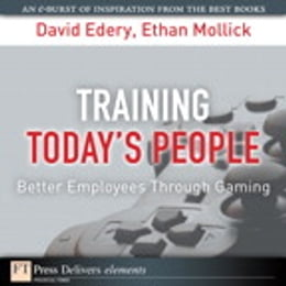 Book Training Today's People: Better Employees Through Gaming by David Edery