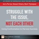 Struggle with the Issue, Not Each Other: Using Confrontation to Harvest Success