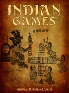 Indian Games by Andrew McFarland Davis