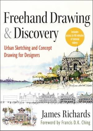 Freehand Drawing and Discovery Urban Sketching and Concept Drawing for Designers