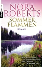Sommerflammen: Roman by Nora Roberts