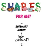 Shapes for ME! by Rosemary Mason