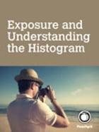 Exposure and Understanding the Histogram by Andrew Gibson