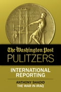 The Washington Post Pulitzers: Anthony Shadid, International Reporting 4e03cd25-c7f2-4f9e-a6be-ca696d49969c