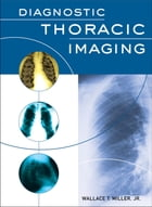 Diagnostic Thoracic Imaging by Wallace T. Miller