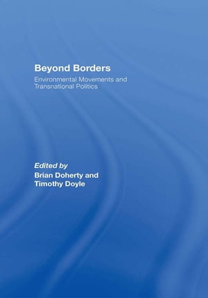 Beyond Borders Environmental Movements and Transnational Politics