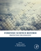 Forensic Science Reform: Protecting the Innocent