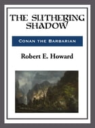 The Slithering Shadow by Robert E. Howard