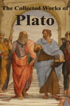 The Collected Works of Plato by Plato