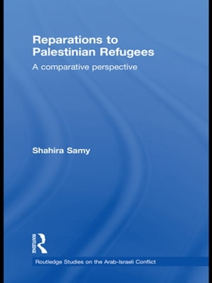 Reparations to Palestinian Refugees A Comparative Perspective