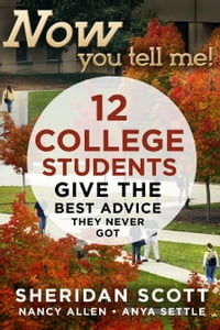 Now You Tell Me! 12 College Students Give the Best Advice They Never Got