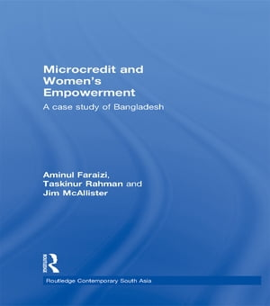 Microcredit and Women's Empowerment A Case Study of Bangladesh