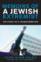 Memoirs of a Jewish Extremist: The Story of a Transformation