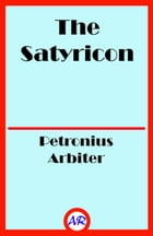 The Satyricon — Complete (Illustrated) by Petronius Arbiter
