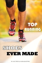 Top Running Shoes Ever Made by alex trostanetskiy