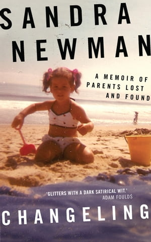 Changeling A Memoir Of Parents Lost And Found