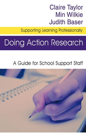 Doing Action Research A Guide for School Support Staff