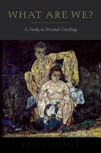 What Are We?: A Study in Personal Ontology